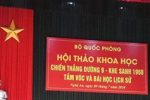 Hội thảo khoa học 'Chiến thắng đường 9 - Khe Sanh 1968 - Tầm vóc và bài học lịch sử'