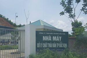 Bắc Kạn: Doanh nghiệp kêu cứu vì bị cắt hợp đồng xử lý rác giữa chừng!