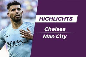 Highlights Chelsea 0-2 Man City: Người hùng Aguero