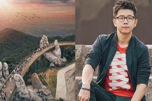Chủ nhân của bức ảnh Cầu Vàng đẹp như tiên cảnh không phải là người Việt Nam