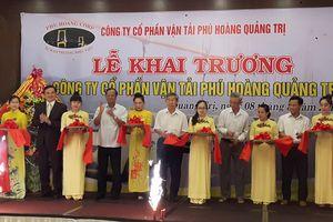 Khai trương Công ty CP Vận tải Phú Hoàng Quảng Trị