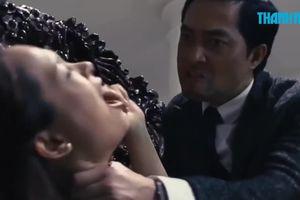 Thúy Hạnh bị Khương Thịnh bạo hành trên phim