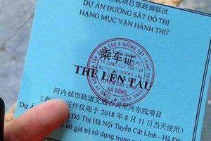 Chữ Trung Quốc in trên thẻ đi thử tàu Cát Linh - Hà Đông: Ban quản lý dự án đường sắt lý giải