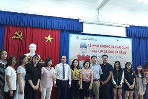 Trường ĐH Ngoại ngữ (ĐH Đà Nẵng) khai trương Trung tâm Sejong Đà Nẵng