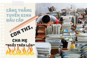 Thay đổi phương án thi vào lớp 10: Đừng tăng áp lực lên học sinh