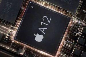 Apple A12 sẽ có hiệu năng cực 'khủng'
