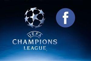 Facebook tiếp tục lấn sân phát trực tiếp Champions League