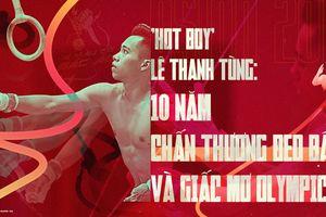 'Hot boy' Lê Thanh Tùng: 10 năm chấn thương đeo bám và giấc mơ Olympic