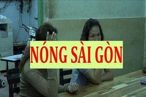 Nóng nhất Sài Gòn: Bắt 2 'nữ quái' dàn cảnh trộm cắp tài sản