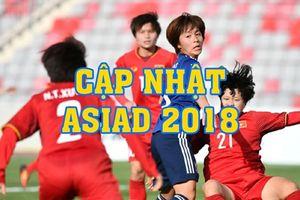 Cập nhật mới nhất ASIAD 2018 tối 21.8: Bóng đá nữ Việt Nam thua kinh hoàng, 'Tiểu tiên cá' gây thất vọng