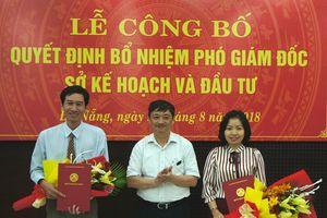 Đà Nẵng bổ nhiệm hai tân Phó Giám đốc Sở Kế hoạch và Đầu tư