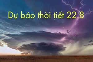 Dự báo thời tiết ngày 22.8: Hà Nội có khả năng xảy ra tố, lốc; Trung Bộ nắng nóng diện rộng