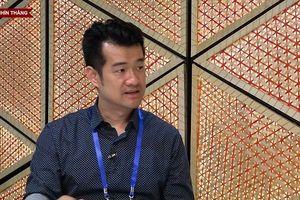 TS bảo mật Nguyễn Duy Lân: 'Việt Nam sẽ là quốc gia khởi nghiệp'