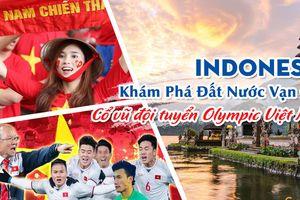 'Nóng' tour sang Indonesia cổ vũ Olympic Việt Nam thi đấu tứ kết ASIAD 18
