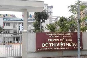 Sẽ xử lý trách nhiệm hiệu trưởng tiểu học đô thị Việt Hưng vì thu tiền trường vô lý