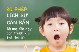 20 phép lịch sự cơ bản trẻ em cần được bố mẹ dạy dỗ ngay từ khi còn nhỏ