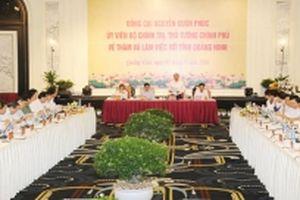 Thủ tướng Nguyễn Xuân Phúc làm việc với tỉnh Quảng Ninh