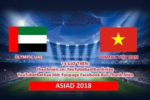 Olympic Việt Nam vs Olympic UAE: Quyết mang huy chương về tặng người hâm mộ