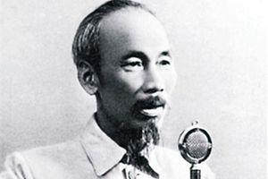 Viết Tuyên ngôn Độc lập là lúc hạnh phúc nhất trong đời Hồ Chí Minh