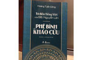 Tái bản có bổ sung và sửa chữa sách phê bình 'Từ điển tiếng Việt' của GS Nguyễn Lân