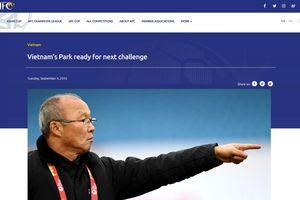 'Ông Park Hang-seo sẵn sàng cho thử thách mới ở AFF Cup và Asian Cup'