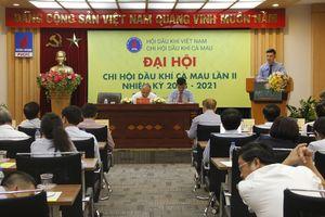 Chi hội Dầu khí Cà Mau tổ chức Đại hội lần thứ II, nhiệm kỳ 2018-2021