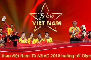 Đoàn Thể thao Việt Nam: Từ ASIAD 2018 hướng tới Olympic