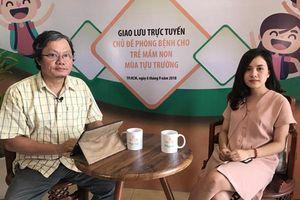 Tư vấn trực tuyến: Phòng bệnh cho trẻ mầm non mùa tựu trường cùng bác sĩ Trương Hữu Khanh