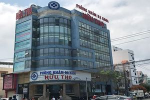 Đà Nẵng tước giấy phép, phạt Phòng khám Đa khoa Hữu Thọ 134 triệu đồng