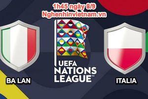 Italia vs Ba Lan, UEFA Nations League: ngày trở lại của Azzurri