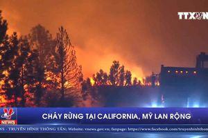 Mỹ: Cháy rừng tại California lan rộng