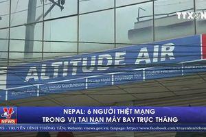 6 người thiệt mạng trong vụ rơi máy bay trực thăng tại Nepal