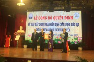 Học viện Báo chí và Tuyên truyền nhận Giấy chứng nhận Kiểm định chất lượng giáo dục