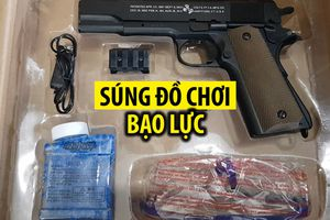 Thu giữ hơn 2.000 khẩu súng đồ chơi nguy hiểm