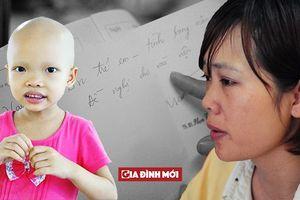 Bệnh nhi ung thư 3 lần bệnh viện trả về, 16 lần truyền hóa chất: 'Mẹ ơi, đừng khóc'
