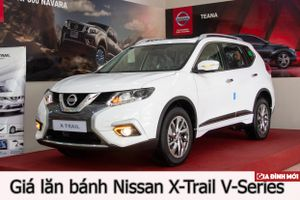 Giá lăn bánh Nissan X-Trail V-Series: Cao hơn công bố hơn 150 triệu đồng