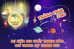 Ấm áp ngày hội 'TRUNG THU SUM VẦY' tại ParkCity Hanoi