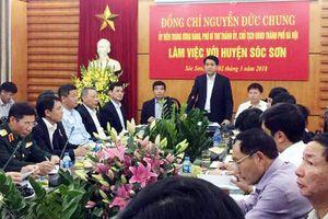 Chủ tịch UBND TP Hà Nội Nguyễn Đức Chung làm việc tại huyện Sóc Sơn