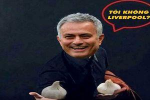 Ảnh chế bóng đá: Mourinho khiến Liverpool 'ngỏm củ tỏi'