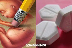 Cấp nhầm thuốc phá thai cho bà bầu: Những vụ chấn động Việt Nam và thế giới