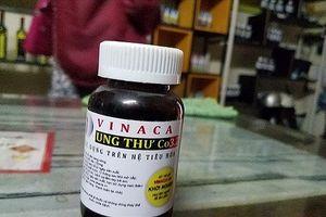 Bộ Y tế: Vinaca ung thư Co3 không phải là thuốc, giả thực phẩm chức năng