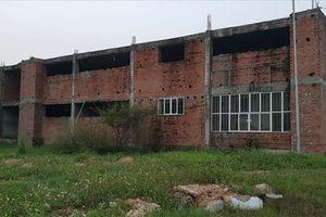 Công trình trường học hàng chục tỉ đồng chưa xây xong đã chờ... đập bỏ