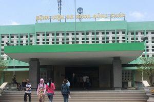 Bệnh viện Đa khoa tỉnh Đồng Tháp: Bác sĩ làm liều gây hậu quả nghiêm trọng