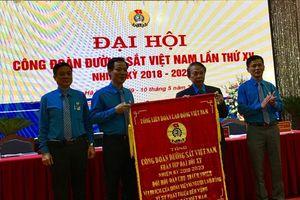 Khai mạc Đại hội XV, nhiệm kỳ 2018-2023 Công đoàn Đường sắt Việt Nam