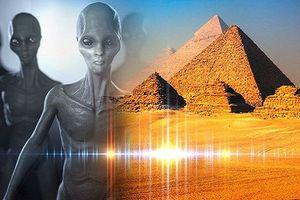 Người ngoài hành tinh đã giúp Ai Cập xây Kim tự tháp Giza?