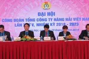 Đại hội V CĐ TCty Hàng hải VN: Phối hợp với chuyên môn nâng cao thu nhập người lao động