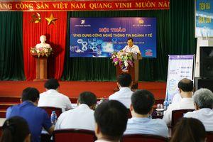 Thái Nguyên: ứng dụng CNTT trong y tế để chăm sóc tốt sức khỏe người dân