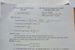 Tuyển sinh lớp 10 Hà Nội: Giám thị làm 'lọt' đề thi môn toán