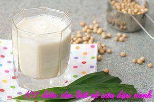 Cách làm sữa đậu nành ngon đơn giản tại nhà bằng máy xay sinh tố và máy xay đậu nành
