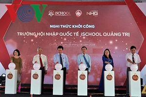 Khởi công Trường Hội nhập quốc tế iSchool Quảng Trị